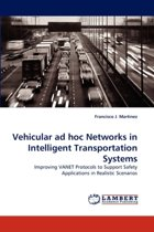 Vehicular Ad Hoc Networks in Intelligent Transportation Systems