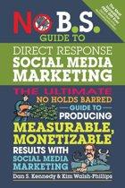No B.S. Guide to Direct Response Social Media Marketing