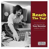 Reach the Top! Rare Gems from the Tony Macaulay Songbook, 1965-1974