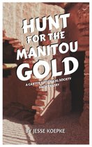 Hunt for the Manitou Gold