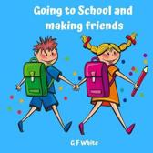 Going to School and Making Friends