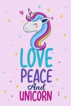 Love Peace And Unicorn: Unicorn Primary Composition Story Paper Journal, Dotted Midline and Picture Space, Grade Level K-2 & K-3 Draw and Writ