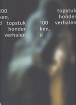 100 topstukken, honderd verhalen