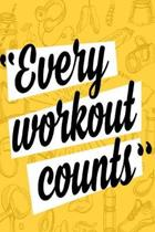 Every Workout Counts: A Daily Diet And Workout Routine Planner, Weight Loss Tracker with Meal Planner Designed to Help You Live Your Healthi