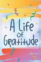 A Life of Gratitude: 90 Days Gratitude Journal Notebook With Daily Prompts to Gratitude and Mindfulness Happiness Notebook