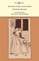 Banbury Cross And Other Nursery Rhymes - Illustrated by Alice B. Woodward (The Banbury Cross Series)