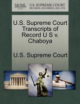 U.S. Supreme Court Transcripts of Record U S V. Chaboya