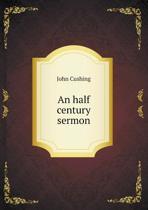An Half Century Sermon