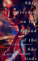 Shipwrecked on the Island of the She-Gods (A South Pacific Transgender Adventure)