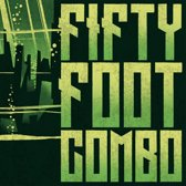 Fifty Foot Combo -Lp+Cd-
