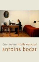 In alle Eenvoud, Antoine Bodar
