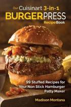 Our Cuisinart 3-In-1 Burger Press Cookbook