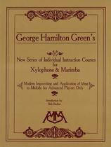 George Hamilton Green's New Series of Individual Instruction Courses for Xylophone and Marimba