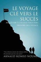Le Voyage Cle Vers Le Succes