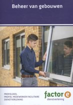 Factor-E Dienstverlening - Beheer van gebouwen Profiel medewerker facilitaire dienstverlening Profieldeel