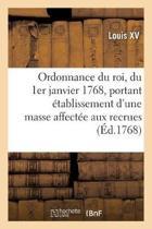 Ordonnance Du Roi, Du 1er Janvier 1768, Portant tablissement d'Une Masse Affect e Aux Recrues