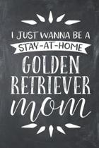 I Just Wanna Be a Stay at Home Golden Retriever Mom