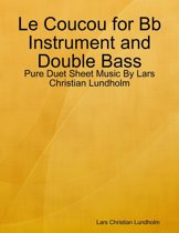 Le Coucou for Bb Instrument and Double Bass - Pure Duet Sheet Music By Lars Christian Lundholm
