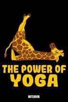 The Power Of Yoga Notebook: Yoga Workout Log Book I Bodybuilding Journal for the Gym I Track your Progress, Cardio and Weight Lifting 6x9 Paperbac