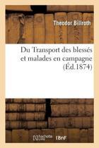 Transport Des Bless�s Et Malades En Campagne Avec Les Proc�s-Verbaux de la Conf�rence Internationale