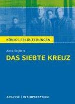 Das siebte Kreuz von Anna Seghers. Textanalyse und Interpretation
