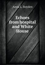 Echoes from Hospital and White House