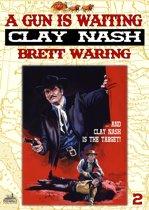 Clay Nash 2: A Gun Is Waiting