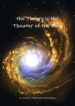 the Theory is the Theater of the Mind