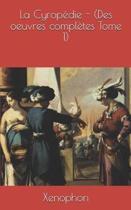 La Cyrop die - (Des Oeuvres Compl tes Tome 1)