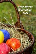 Food Allergy Journal for Kids: Food Diary and Health Journal to help discover and record Intolerance and symptoms of food allergies..