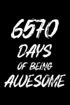 6570 Days Of Being Awesome: Blank Lined Journal, Happy 18th Birthday, Notebook Diary, Logbook, Perfect Gift For 18 Year Old Boys And Girls