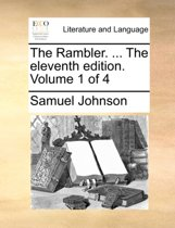 The Rambler. ... the Eleventh Edition. Volume 1 of 4