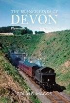 The Branch Lines of Devon Plymouth, West & North Devon