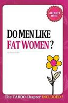 Do Men Like Fat Women?