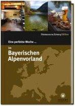 Eine perfekte Woche... Bayerisches Alpenvorland