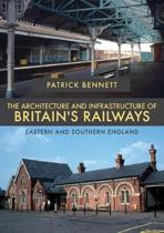 The Architecture and Infrastructure of Britain's Railways
