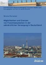 M glichkeiten und Grenzen von Franchisesystemen in der zahn rztlichen Versorgung in Deutschland.