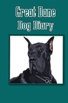 Great Dane Dog Diary (Dog Diaries)