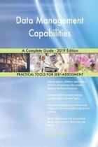 Data Management Capabilities A Complete Guide - 2019 Edition