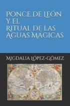 Ponce de Le n Y El Ritual de Las Aguas M gicas