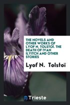 The Novels and Other Works of Lyof N. Tolsto