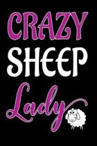 Crazy Sheep Lady: 120 Blank Lined Pages - 6''x 9'' Notebook - Funny Sheep Journal Cute Gift Idea For Sheep Lovers