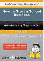 How to Start a School Business