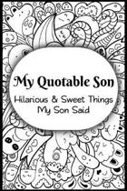 My Quotable Son
