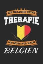 Ich Brauche Keine Therapie Ich Muss Nur Nach Belgien