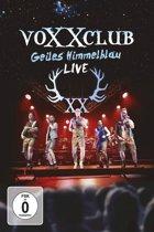 Voxxclub - Geiles Himmelblau - Live