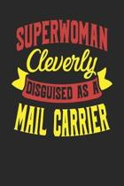 Superwoman Cleverly Disguised As A Mail Carrier