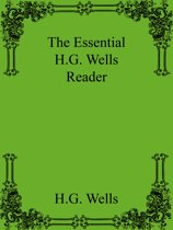 The Essential H.G. Wells Reader
