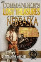 More Commander's Lost Treasures You Can Find in Nebraska
