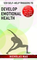 1231 Self-help Triggers to Develop Emotional Health